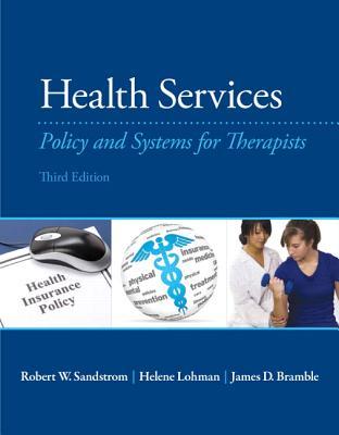 Health Services By Sandstrom, Robert/ Lohman, Helene/ Bramble, James D., Ph.D.