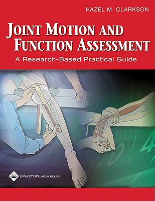Joint Motion And Function Assessment By Clarkson, Hazel M./ Hurabielle, Jacques, Ph.D. (PHT)