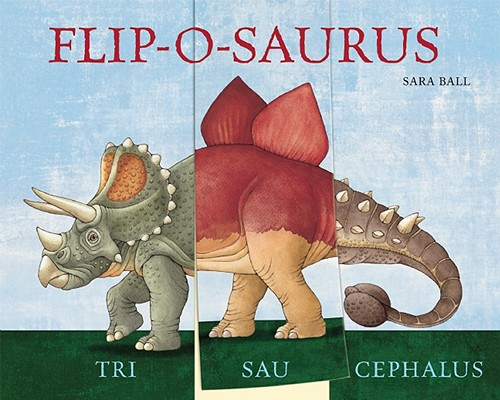 Flip-o-saurus By Ball, Sara (ILT)/ Drehsen, Britta